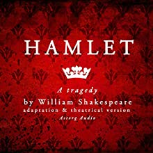 Hamlet: a tragedy by William Shakespeare (       ABRIDGED) by William Shakespeare Narrated by  divers narrateurs