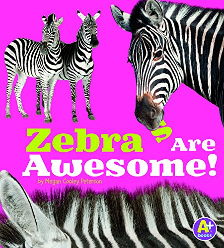 Zebras Are Awesome! (A+ Books)