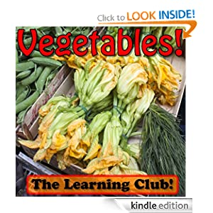 Vegetables! Learn About Vegetables And Learn To Read - The Learning Club! (45+ Photos of Vegetables)