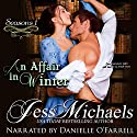 An Affair in Winter: Seasons, Book 1 Audiobook by Jess Michaels Narrated by Danielle O'Farrell