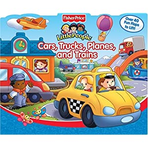 Cars, Trucks, Planes, and Trains:  Fisher-Price Little People, Little People Book, Book party, library party, children's book, toddler book, book for 2 yr old, book for toddlers, lift the flap book