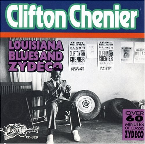 Clifton Chenier - Louisiana Blues and Zydeco - Zortam Music