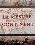 Mesure d'un continent (La) [nouvelle...