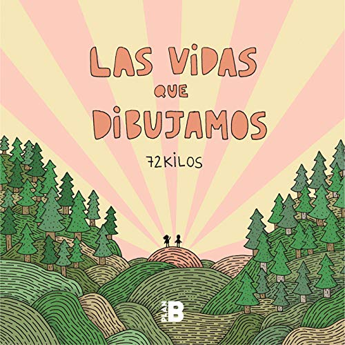 Las vidas que dibujamos / The Lives We Draw  [72 Kilos] (Tapa Dura)