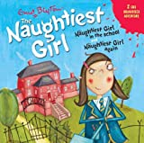 Enid Blyton Naughtiest Girl: Naughtiest Girl In The School and Naughtiest Girl Again