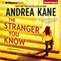 The Stranger You Know Audiobook by Andrea Kane Narrated by Angela Dawe