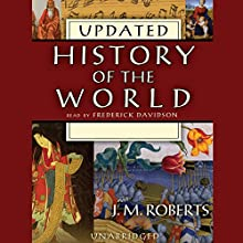 History of the World (Updated) Audiobook by J. M. Roberts Narrated by Frederick Davidson