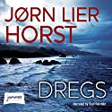 Dregs (       UNABRIDGED) by Jørn Lier Horst Narrated by Saul Reichlin