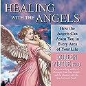 Healing with the Angels Hörbuch von Doreen Virtue Gesprochen von: Doreen Virtue