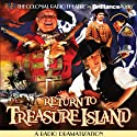 Return to Treasure Island: A Radio Dramatization  by Gareth Tilley Narrated by Anastas Varinos, Joseph Zamparelli, The Colonial Radio Players
