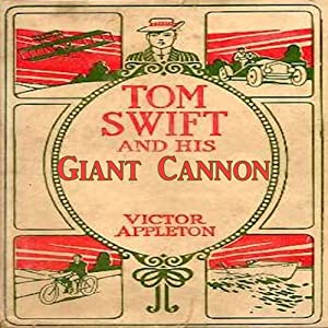 Tom Swift and his Giant Cannon: The Longest Shots on Record | [Victor Appleton]
