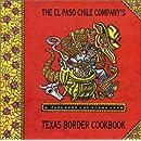 El Paso Chile Company's Texas Border Cookbook