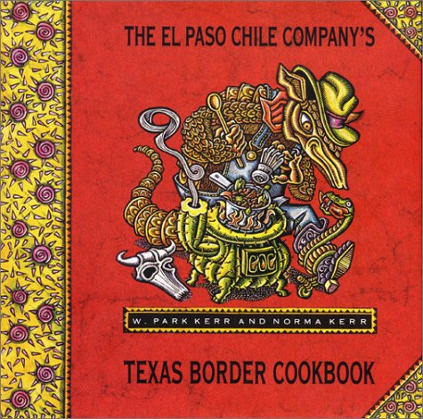 El Paso Chile Company's Texas Border Cookbook