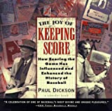 The Joy of Keeping Score: How Scoring the Game Has Influenced and Enhanced the History of Baseball (0156005166) by Dickson, Paul