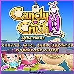 Candy Crush Soda Saga Game, Cheats, Wiki, Free, Updates, Download Guide | Josh Abbott