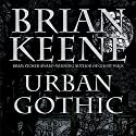 Urban Gothic Audiobook by Brian Keene Narrated by Jeff Pringle