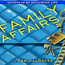 Family Affairs: Secrets of My Hollywood Life (       UNABRIDGED) by Jen Calonita Narrated by Roxanne Hernandez