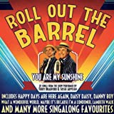 Roll Out The Barrel - You Are My Sunshine