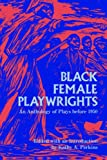 Black Female Playwrights: An Anthology of Plays Before 1950 (Blacks in the Diaspora)