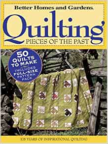 Quilting Pieces of the Past (Better Homes & Gardens ...