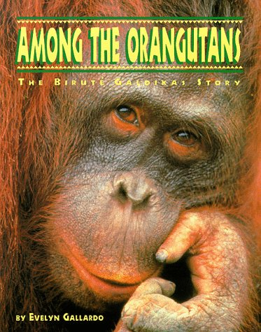 Image for Among the Orangutans: The Birute Galdikas Story (The Great Naturalists)