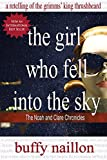 The Girl Who Fell Into the Sky: A Retelling of Grimms' King Thrushbeard (The Noah and Clare Chronicles Book 1)