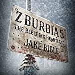 Z-Burbia 5: The Bleeding Heartland, Volume 5 | Jake Bible
