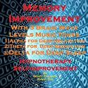 Memory Improvement with Three Brainwave Music Recordings: Alpha, Theta, Delta -for Three Different Sessions  by Randy Charach, Sunny Oye Narrated by Randy Charach