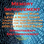 Memory Improvement with Three Brainwave Music Recordings: Alpha, Theta, Delta -for Three Different Sessions | Randy Charach,Sunny Oye