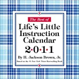 The Best of Life's Little Instruction: 2011 Day-to-Day Calendar (0740795864) by Brown, H. Jackson