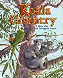 img - for Koala Country: A Story of an Australian Eucalyptus Forest - a Wild Habitats Book book / textbook / text book