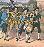 The Colonial Minuteman (Colonial People)