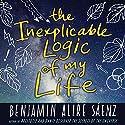 The Inexplicable Logic of My Life Hörbuch von Benjamin A. Saenz Gesprochen von: Robbie Daymond