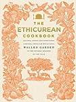 The Ethicurean Cookbook: Recipes, Foo...