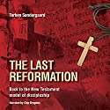 The Last Reformation Audiobook by Torben Sondergaard Narrated by Chip Brogden
