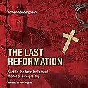The Last Reformation Hörbuch von Torben Sondergaard Gesprochen von: Chip Brogden