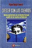 img - for CRECER CON LOS CUENTOS. Nuevas aportaciones al crecimiento personal a partir de los cuentos de Anderssen book / textbook / text book