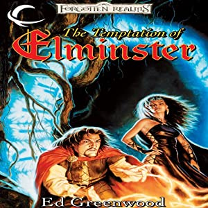 The Temptation of Elminster: Forgotten Realms: Elminster, Book 3 | [Ed Greenwood]
