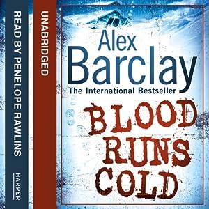 Blood Runs Cold | [Alex Barclay]