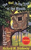 img - for The Hut in the Tree in the Woods (Bookcraft Hysterical Fiction Series) book / textbook / text book