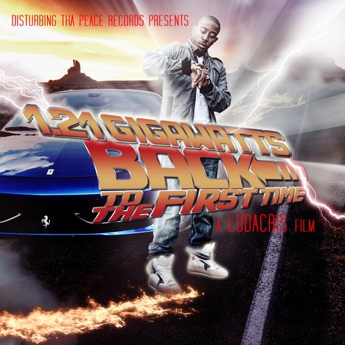 Ludacris - 1.21 Gigawatts: Back To The First Time - Zortam Music