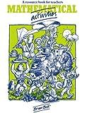 Mathematical Activities: A Resource Book for Teachers (Cambridge Educational)