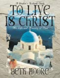 To Live Is Christ: The Life and Ministry of Paul - Member Book
