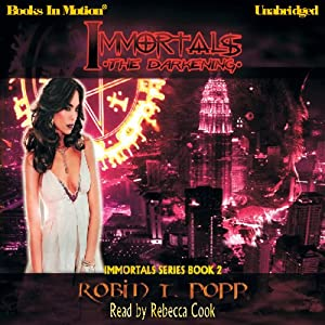 The Darkening: Immortals Series, Book 2 | [Robin T. Popp]