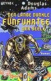 Der lange dunkle Fünfuhrtee der Seele: Dirk Gently's Holistische Detektei (Die Dirk-Gently-Serie, Band 2)