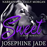 Sweet: A Dark Love Story | Kit Tunstall (R.E. Saxton)