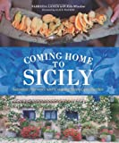 img - for Coming Home to Sicily: Seasonal Harvests and Cooking from Case Vecchie book / textbook / text book