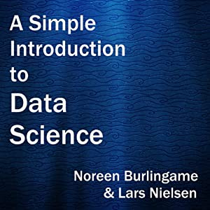 A Simple Introduction to Data Science Audiobook