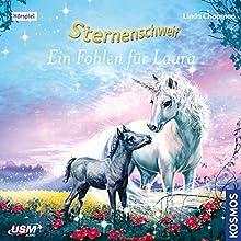 Ein Fohlen für Laura (Sternenschweif 40) Hörspiel von Linda Chapman Gesprochen von: Annette Gunkel, Anita Hopt, Henry Dahlke