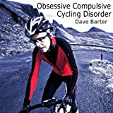 Obsessive Compulsive Cycling Disorder (Unabridged)